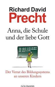 Anna,_die_Schule_und_der_liebe_Gott_(Richard_David_Precht,_2013)